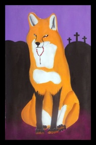 The Messanger - 12x18 Acrylic, by Victoria Saadi '15 - I painted a fox because the fox is a symbol for a messenger. Jesus was sent by God to deliver his message. In the fox's mouth is a rosary, which is a string of beads used during prayer. In the background are the three crosses that are a symbol of when Jesus was crucified with the two men. I used purple because it symbolizes royalty, and before Jesus was crucified, he was wearing a purple sash.